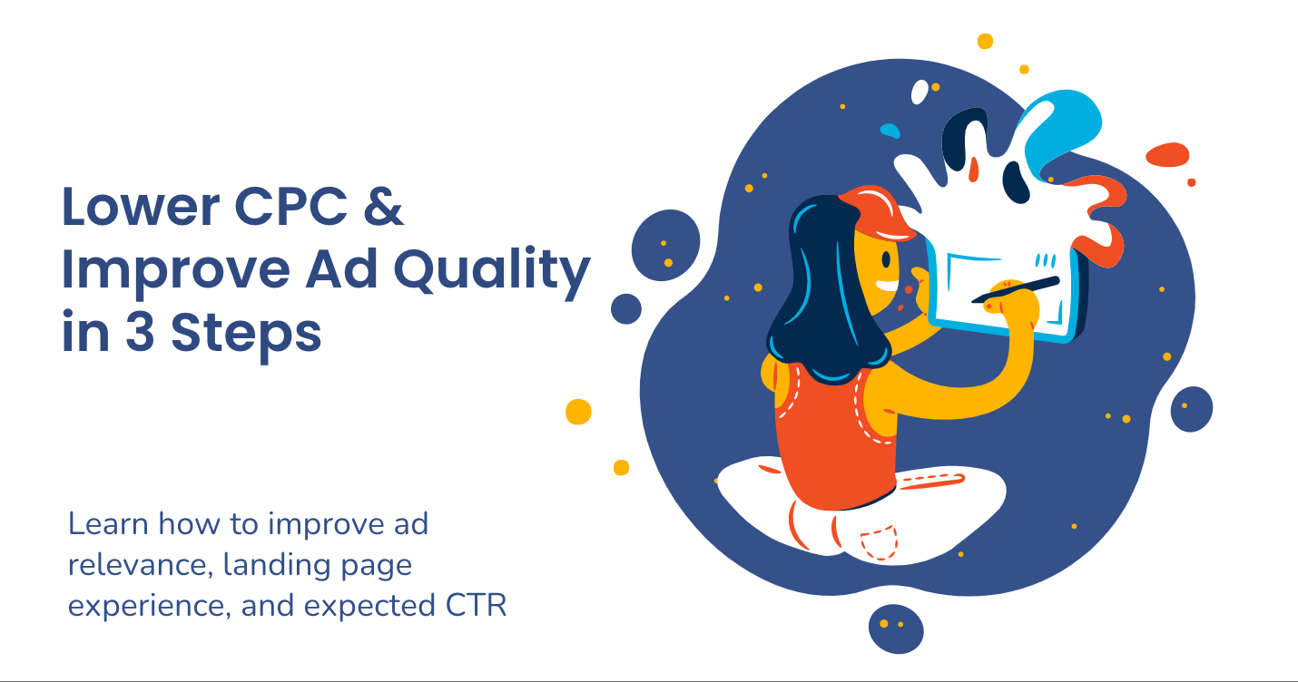 3 Steps To Lower Cost Per Click and Improve Ad Quality in Google Ads