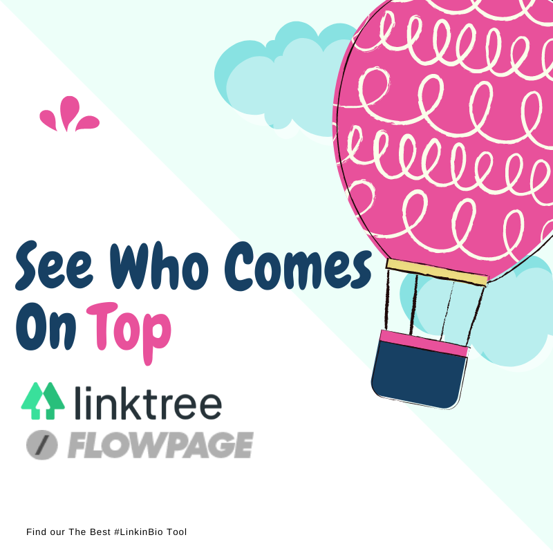 Linktree Vs Flowpage - See Who Comes Out on Top in #linkinbio