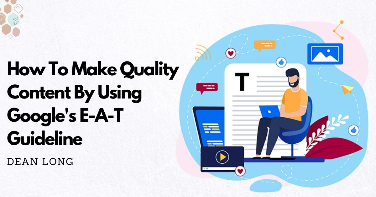How To Make Quality Content By Using Google's E-A-T Guideline (with Ovira' s Case Study)
