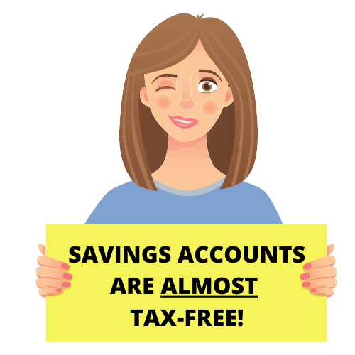 Savings accounts are almost tax free