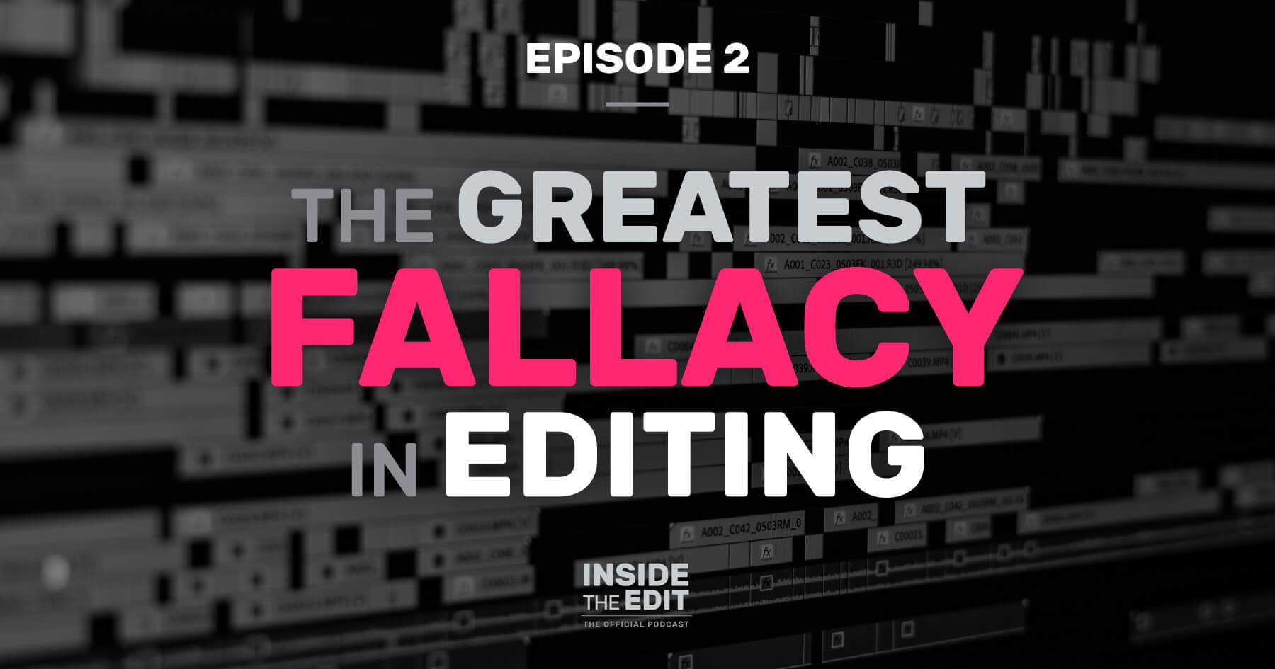 The Greatest Fallacy in Editing