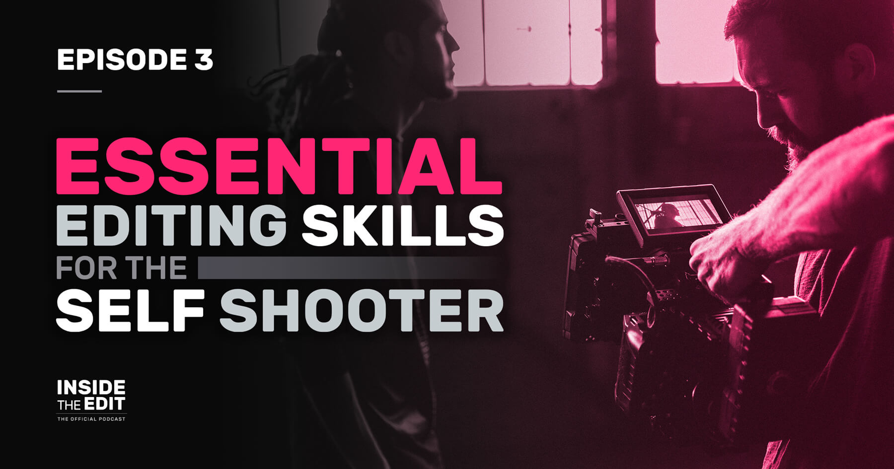 Essential Editing Skills for the Self Shooter