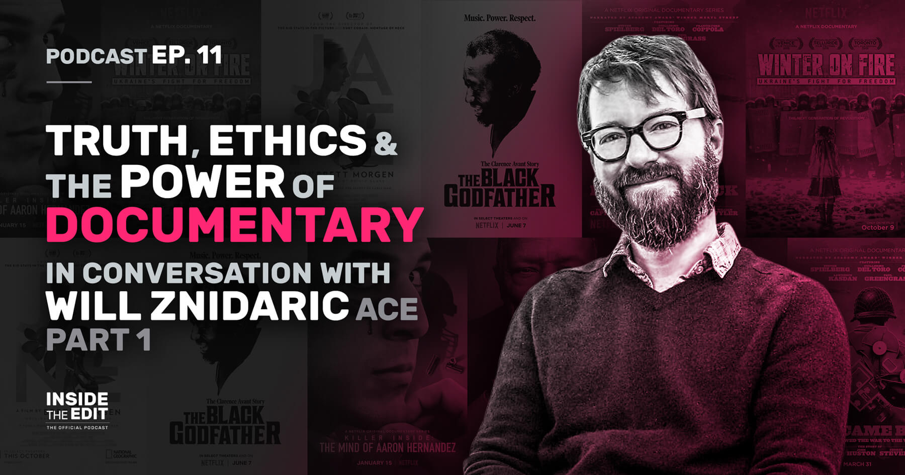 Truth, Ethics & The Power of Documentary:  In Conversation with Will Znidaric Part 1