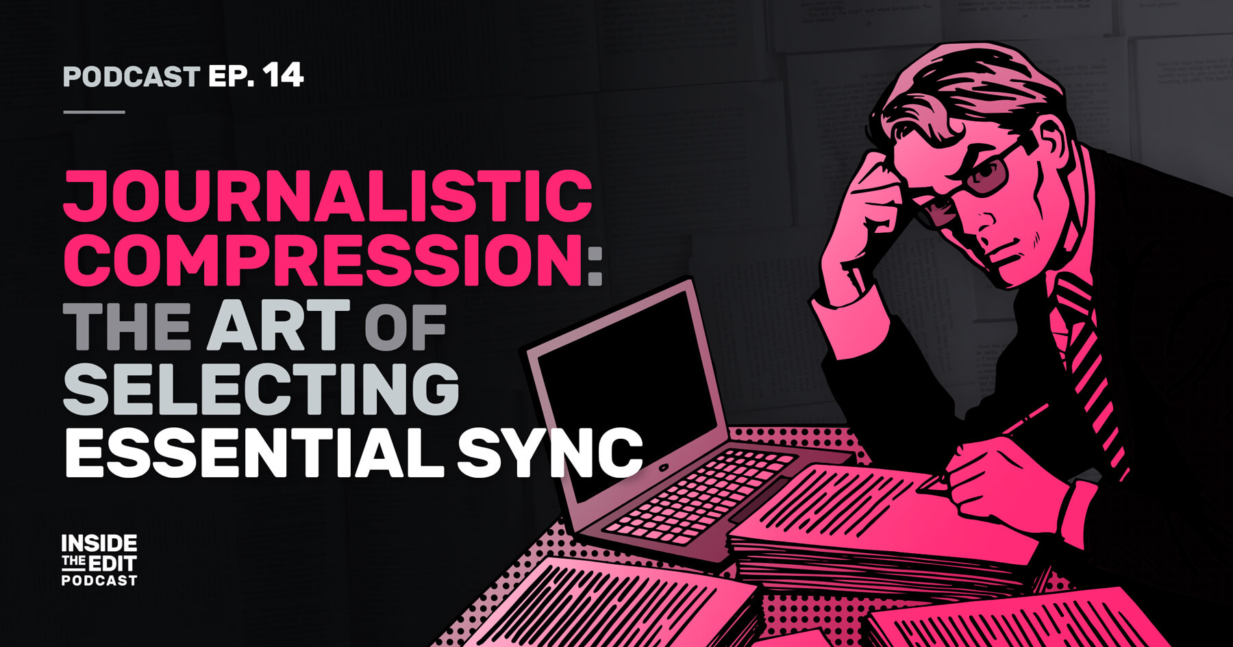 Journalistic Compression: The Art of Selecting Essential Sync