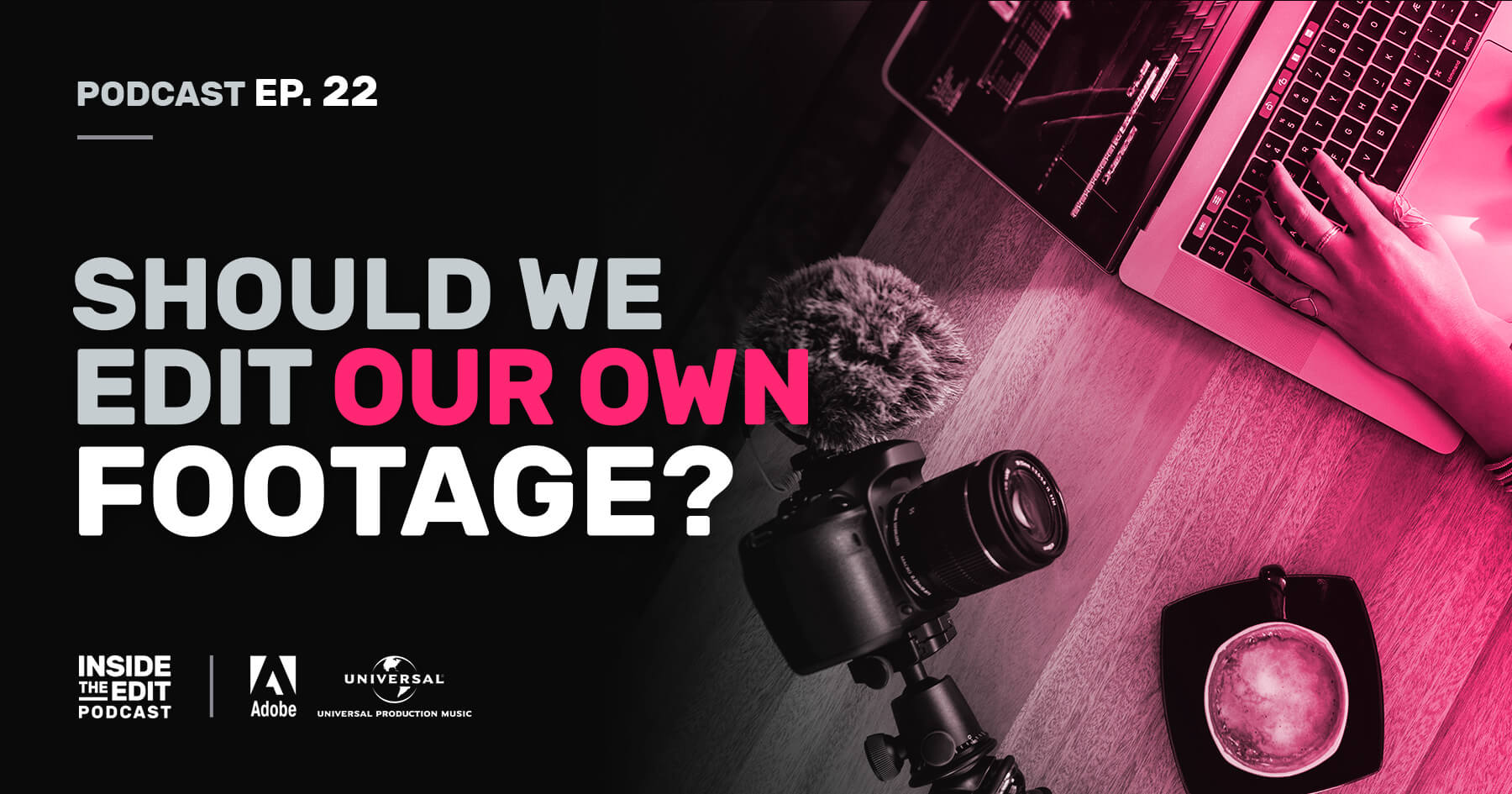 Should We Edit Our Own Footage?