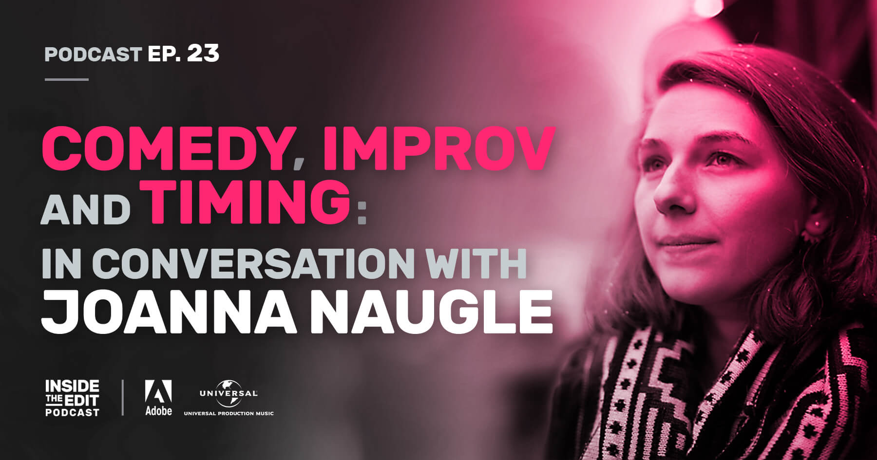 Comedy, Improv and Timing: In Conversation with Joanna Naugle