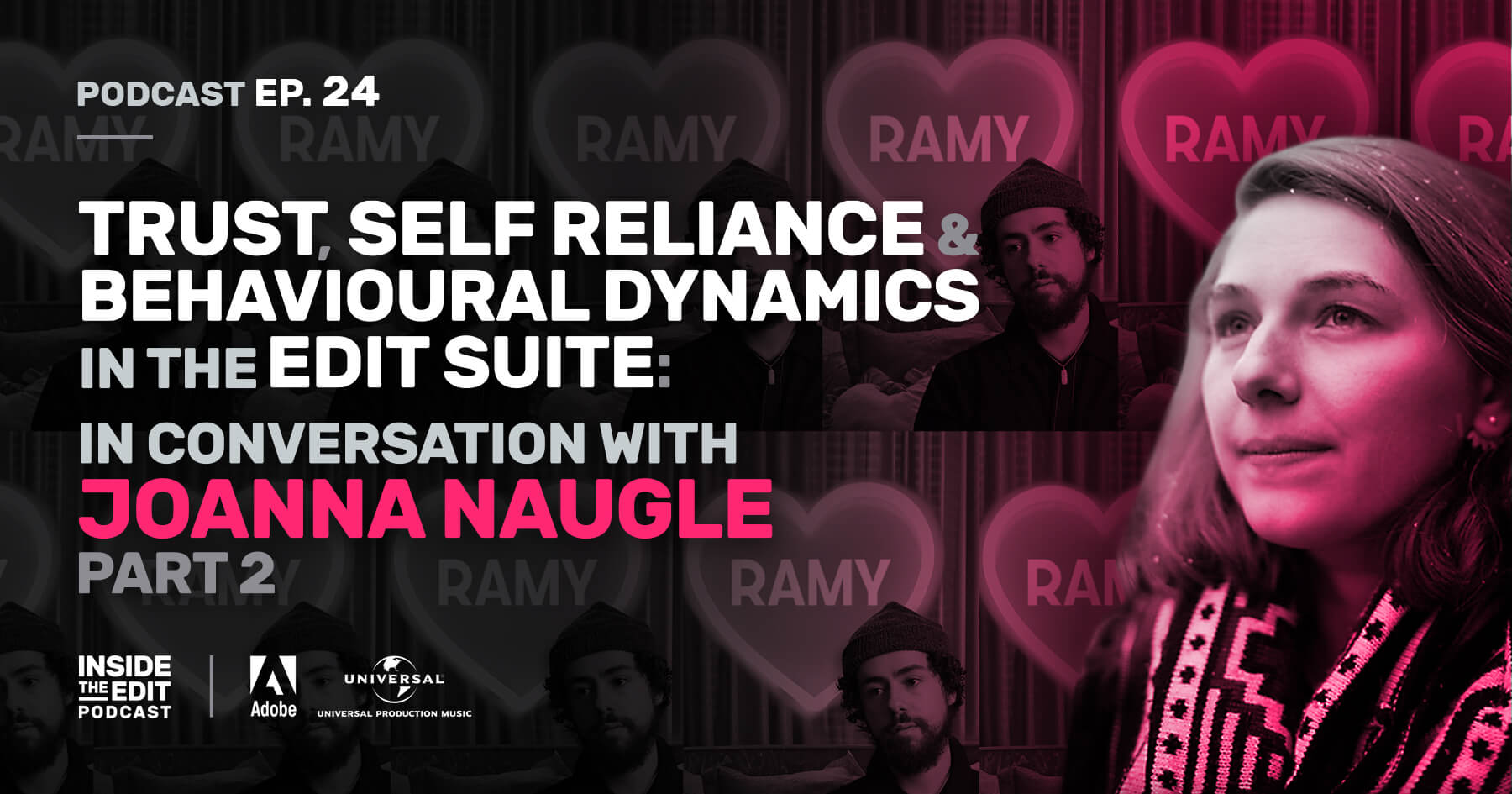 Trust, Self Reliance & Behavioural Dynamics in the Edit Suite: In Conversation With Joanna Naugle Part 2