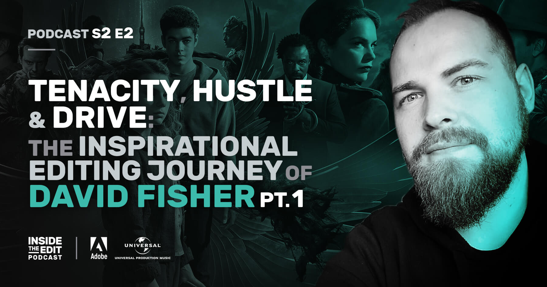 Tenacity, Hustle & Drive: The Inspirational Editing Journey of David Fisher Part 1