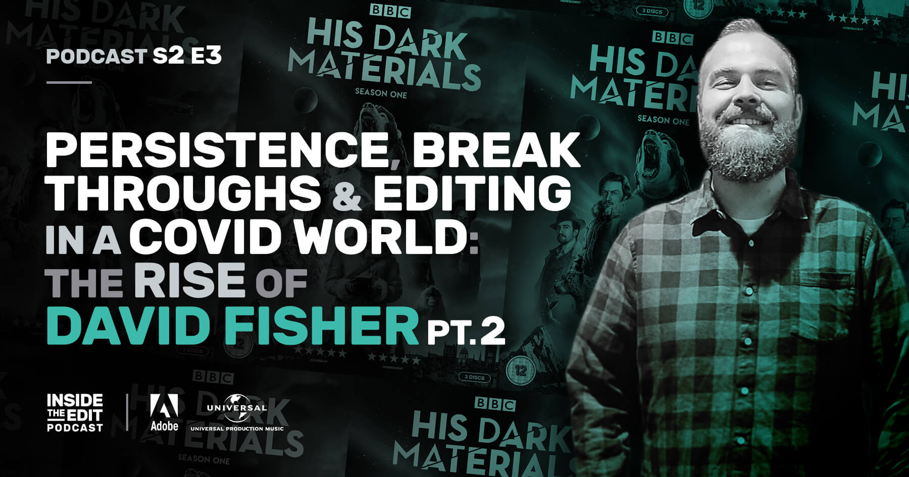 Persistence, Break Throughs & Editing in a Covid World: The Rise of David Fisher Part 2