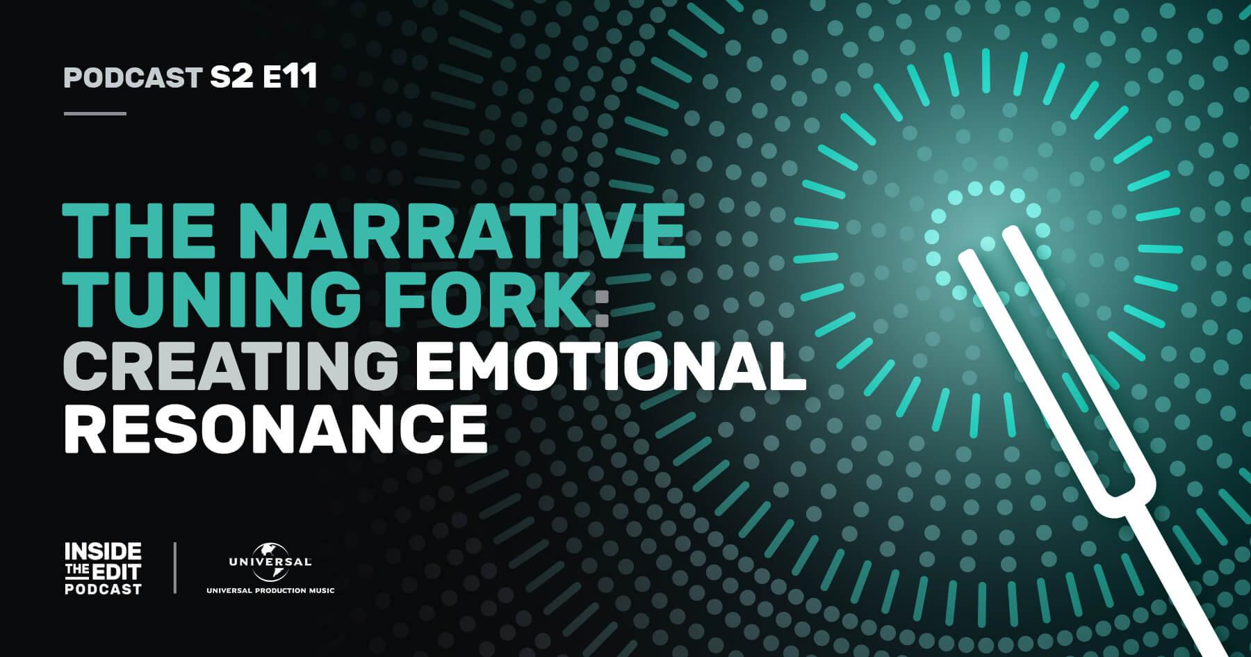 The Narrative Tuning Fork: Creating Emotional Resonance
