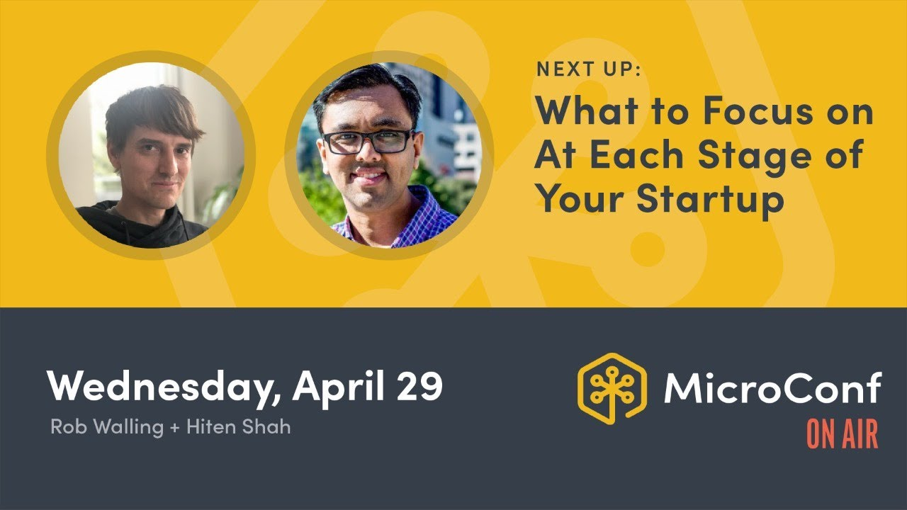 MicroConf On Air: What to Focus on at Each Stage of Your Startup