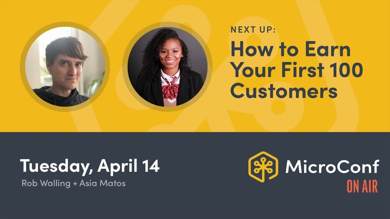 MicroConf On Air: How to Earn Your First 100 Customers
