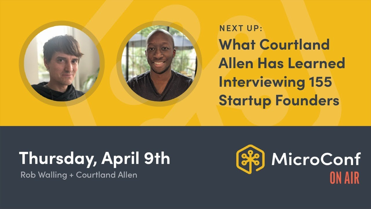 MicroConf On Air: What Courtland Allen Has Learned Interviewing 155 Startup Founders