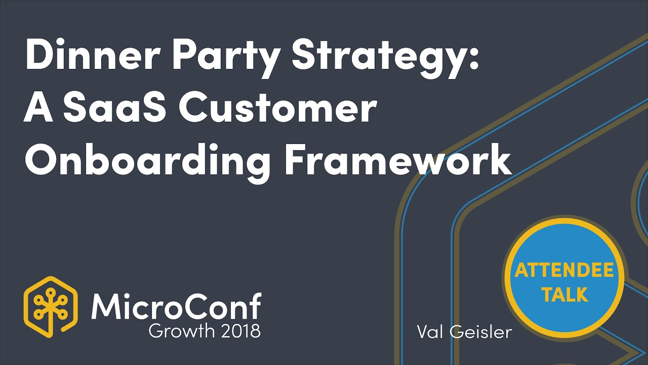 The Dinner Party Strategy: A SaaS Customer Onboarding Framework