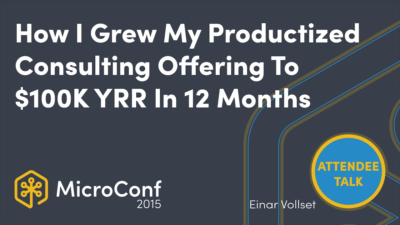 How I Grew My Productized Consulting Offering To $100K YRR In 12 Months