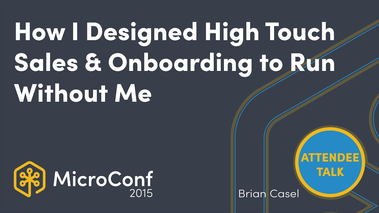 How I designed our high touch sales & onboarding to run without me