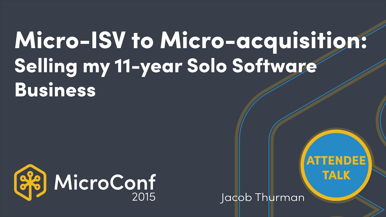 Micro ISV to Micro Acquisition: Selling my 11 year one man software