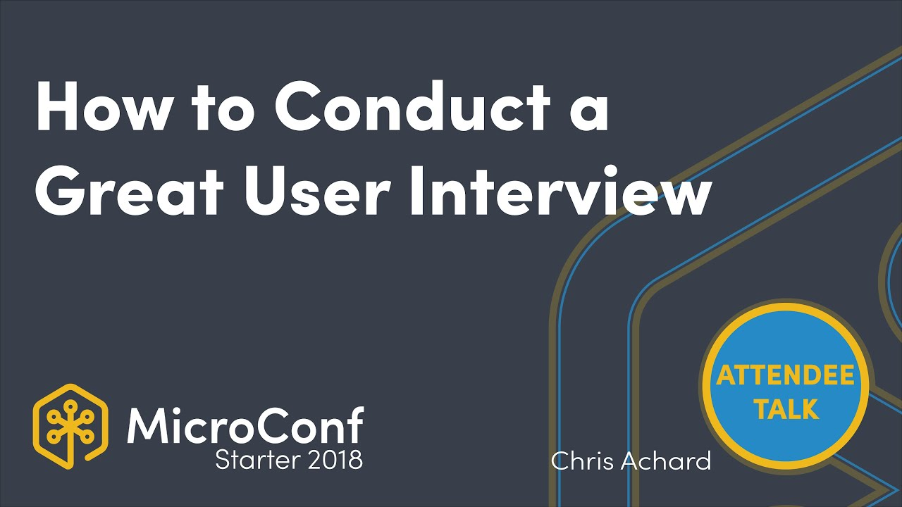 How to Conduct a Great User Interview