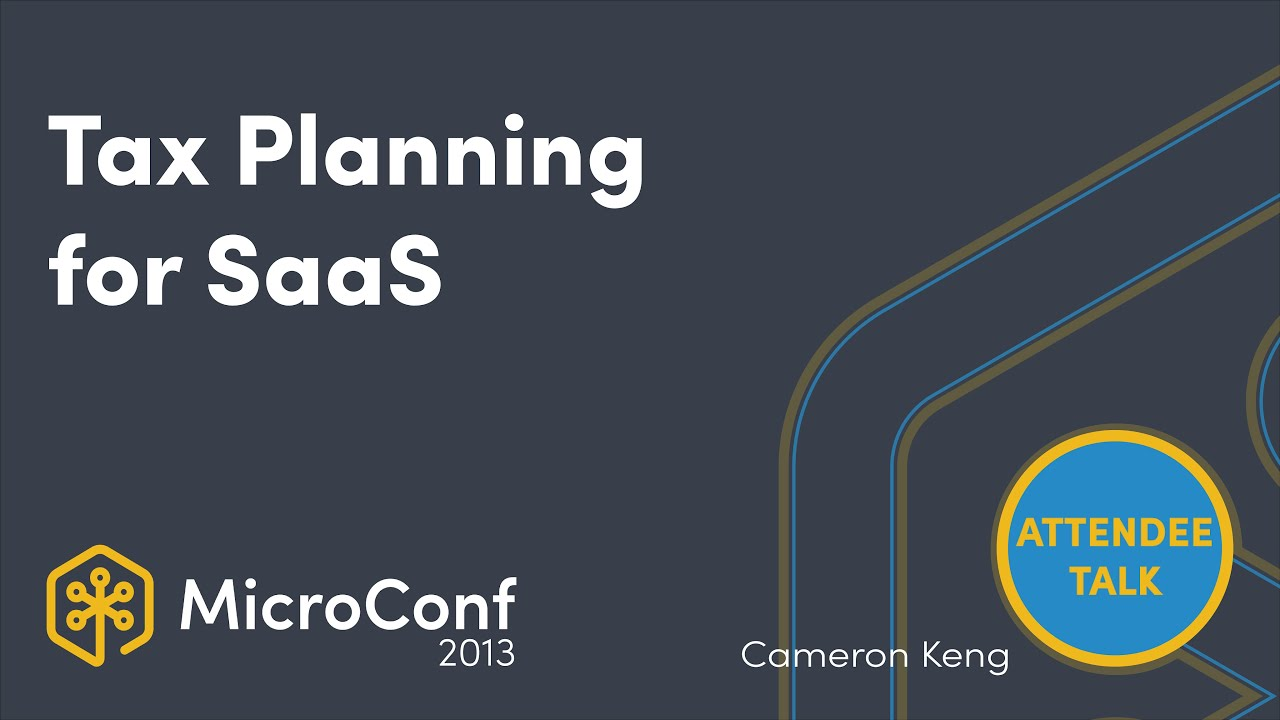 Tax Planning for SaaS - Cameron Keng, CPA, JD, EA