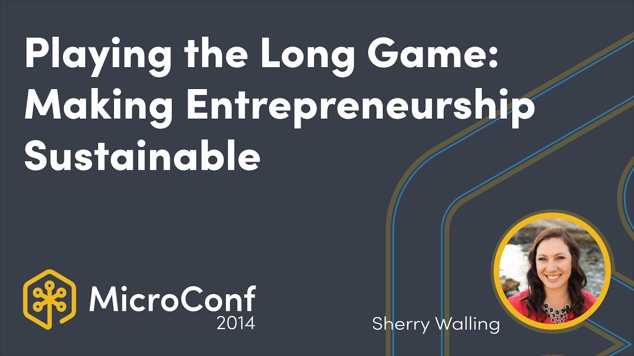 Playing the Long Game: Making Entrepreneurship a Sustainable Life