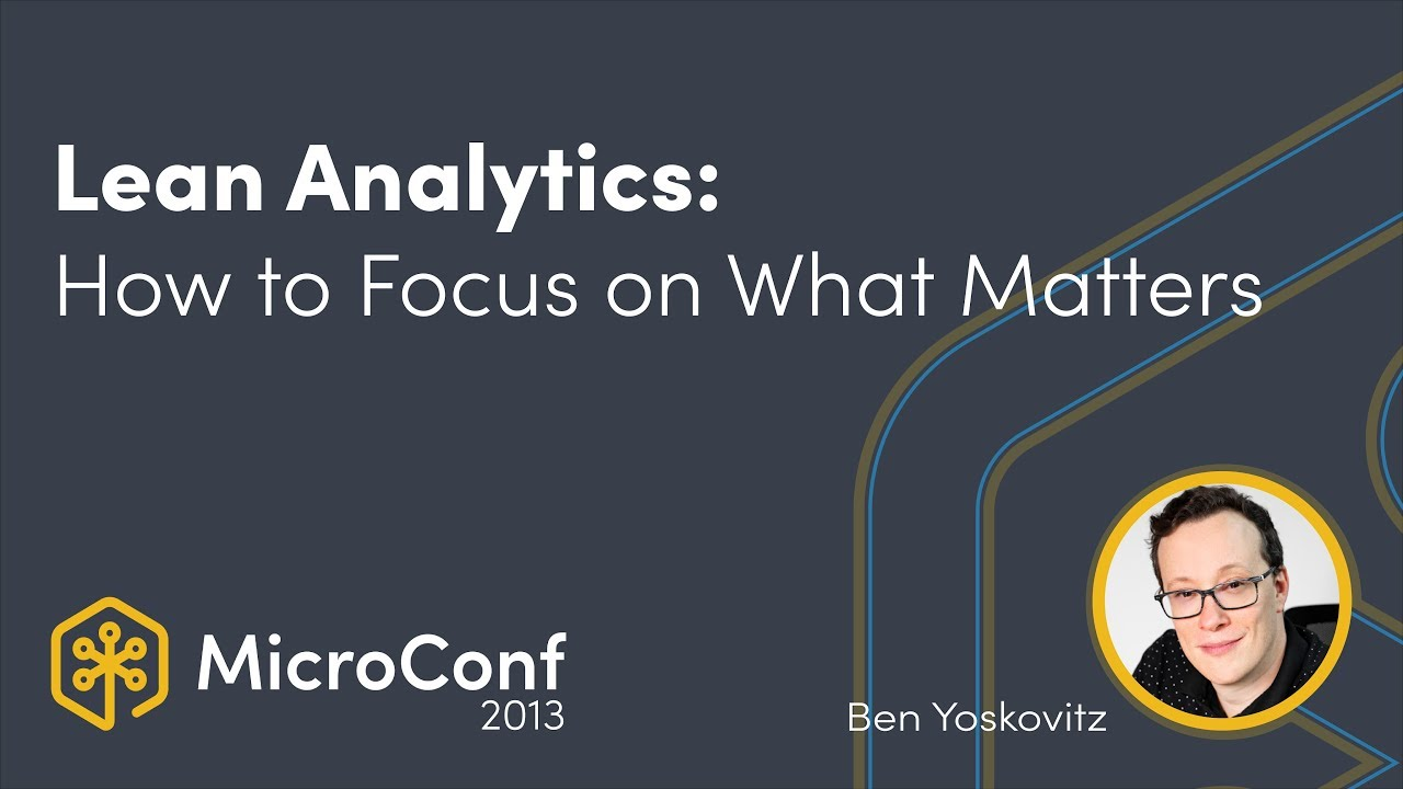 Lean Analytics: How to Focus on What Matters