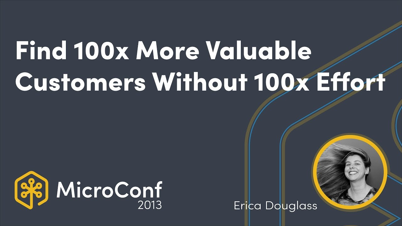 Finding Customers Who Are 100x More Valuable Without 100x the Effort