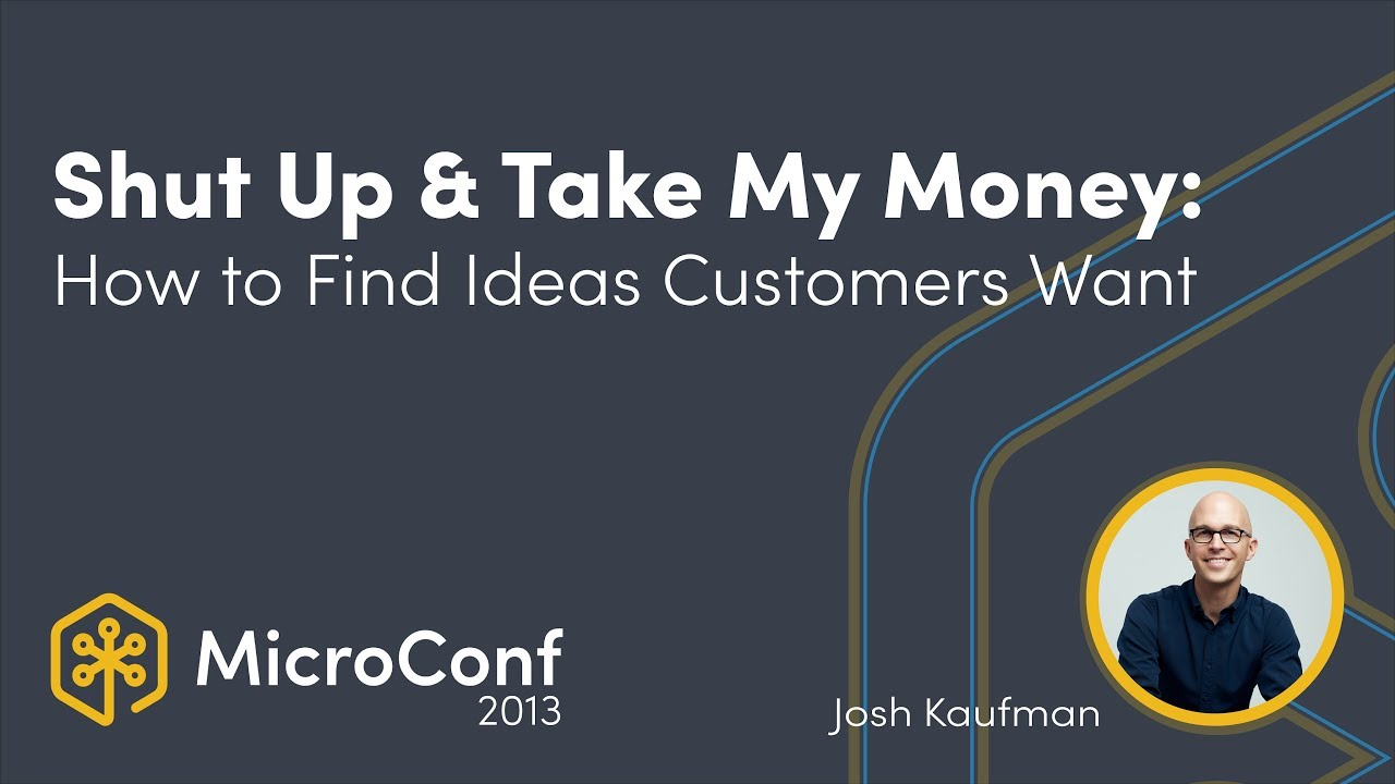 Shut Up & Take My Money: How to Find Business Ideas Customers Want