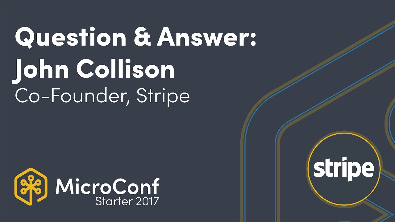 Question & Answer: John Collison, Co Founder, Stripe