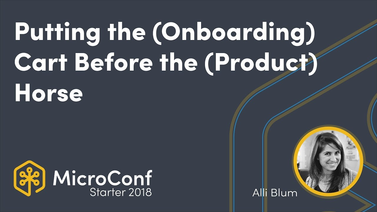 Putting the (Onboarding) Cart Before the (Product) Horse