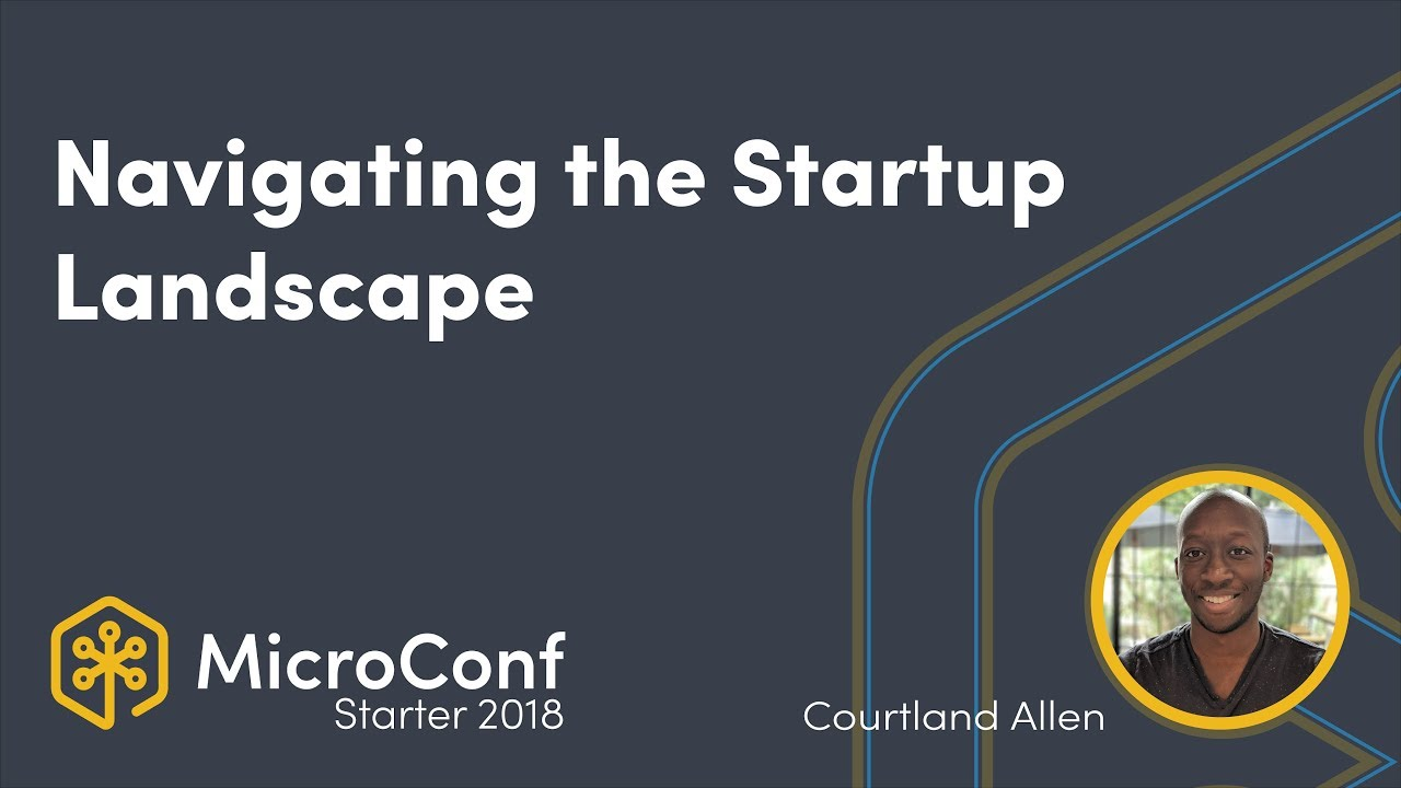 Navigating the Startup Landscapes - Courtland Allen