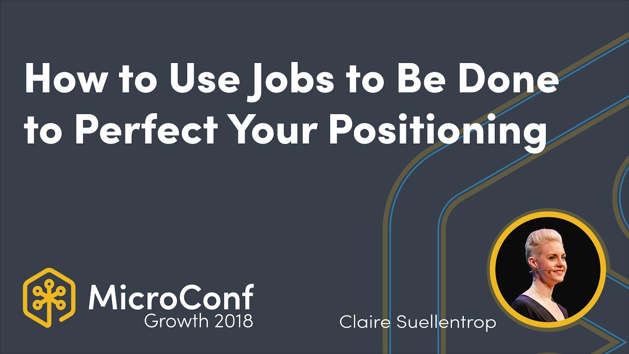 How to Use Jobs to Be Done to Perfect Your Positioning