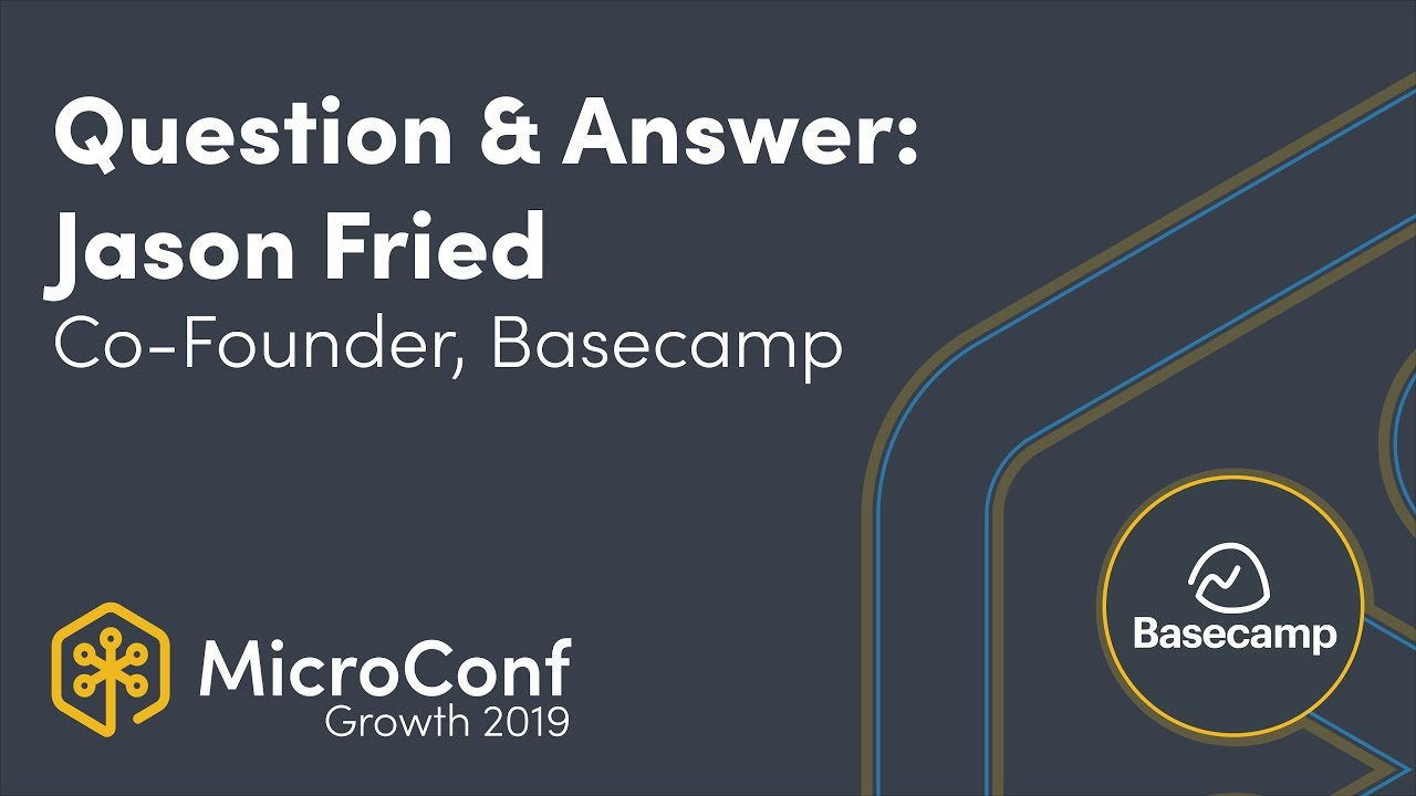 Question & Answer with Jason Fried, Co Founder, Basecamp