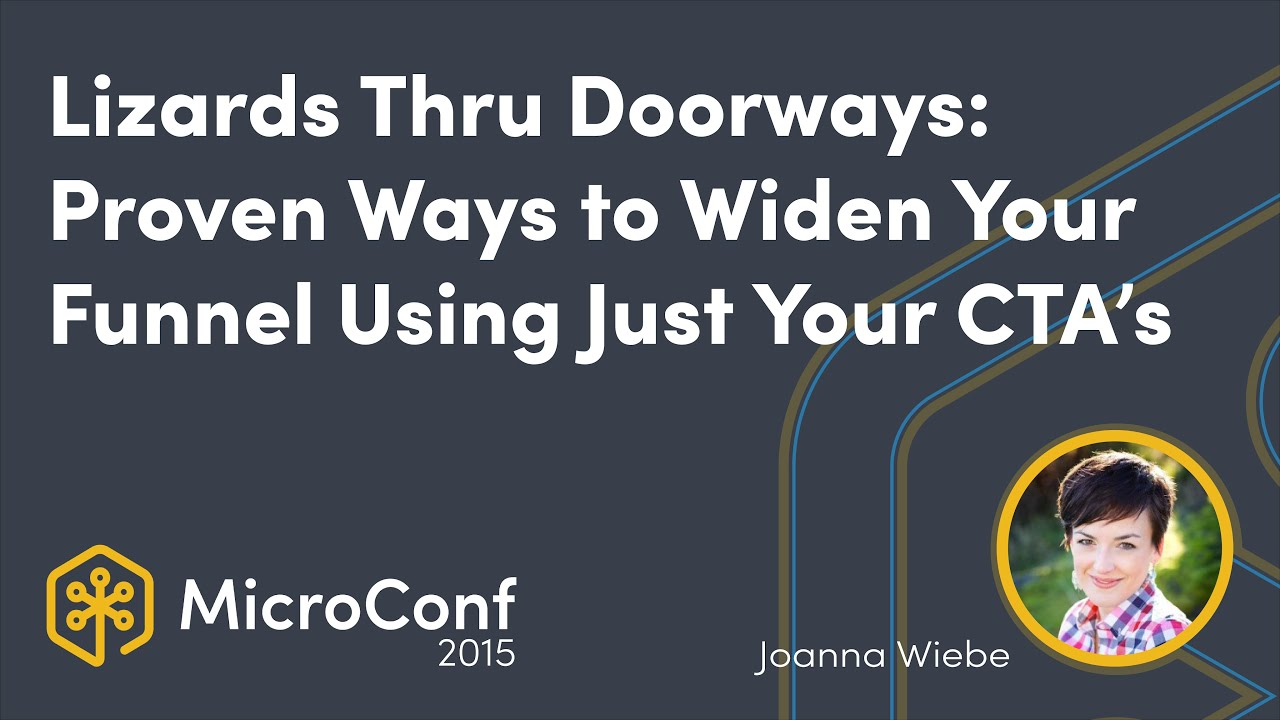 Lizards Thru Doorways: Proven Ways to Widen Your Funnel Using Just Your CTAs
