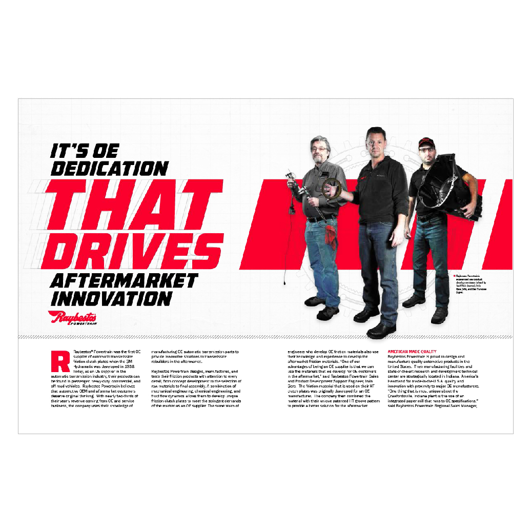 Raybestos Powertrain Trade Magazinge Layout - Crawfordsville, IN Article Content Direction, Typography, Photography, Artwork, and Page Layout by Media Wrench LLC