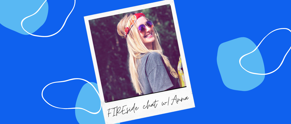 FIREside chat with Anna: Her journey out of debt to financial independence