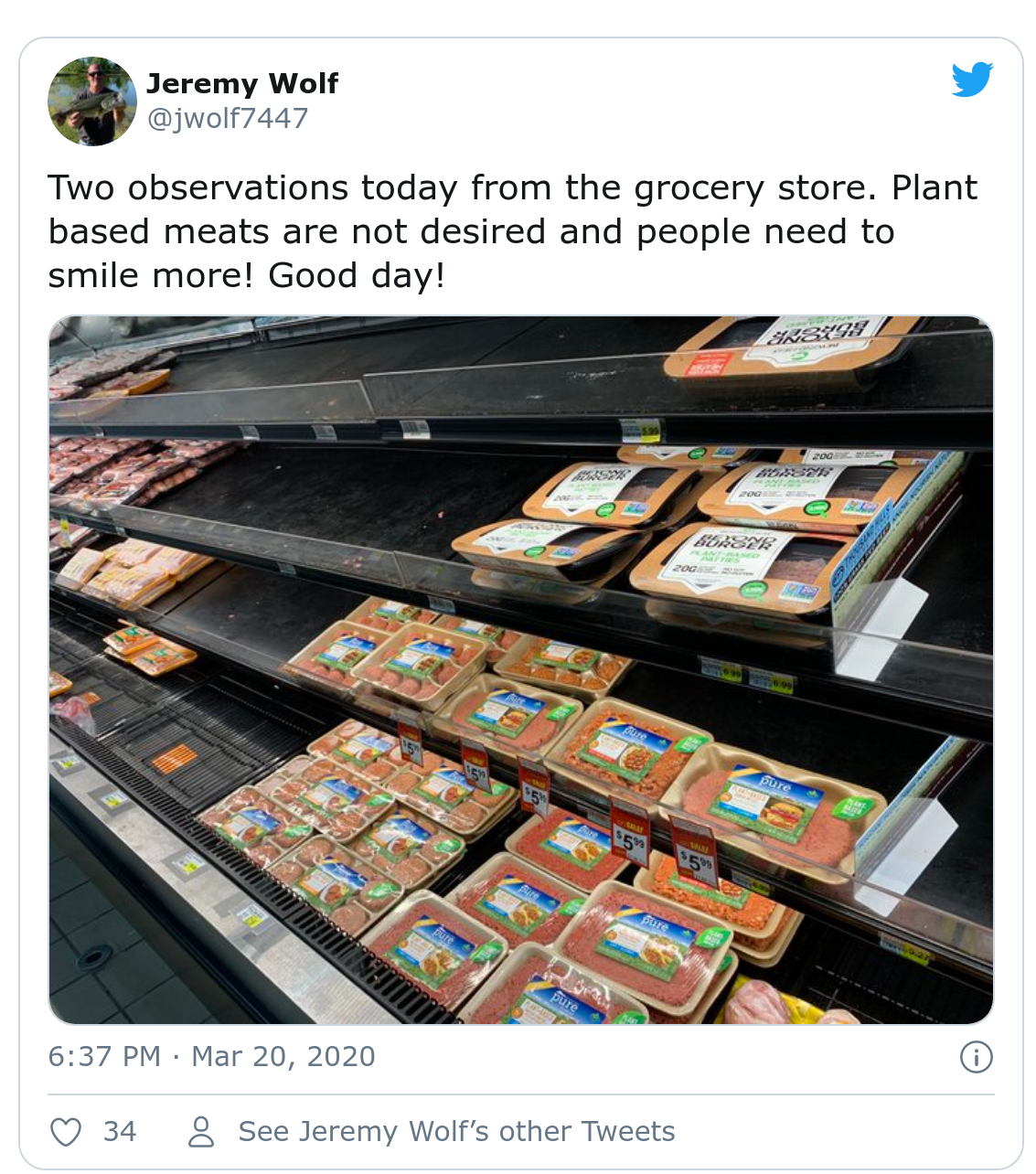 "Tweet captioned "" Two observations today from the grocery store. Plant based meats are not desired and people need to smile more! Good day!"" and an image of a grocery store with shelves stocked with plant based meat."