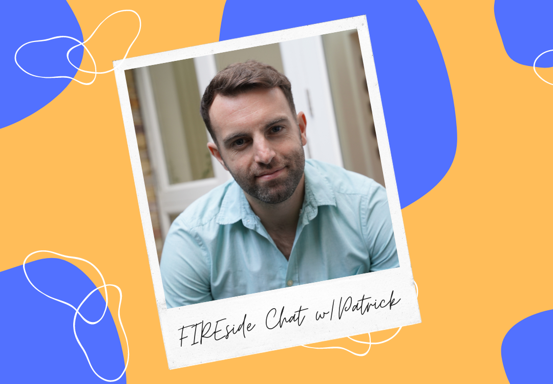 FIREside chat with Patrick: A money coach for young professionals