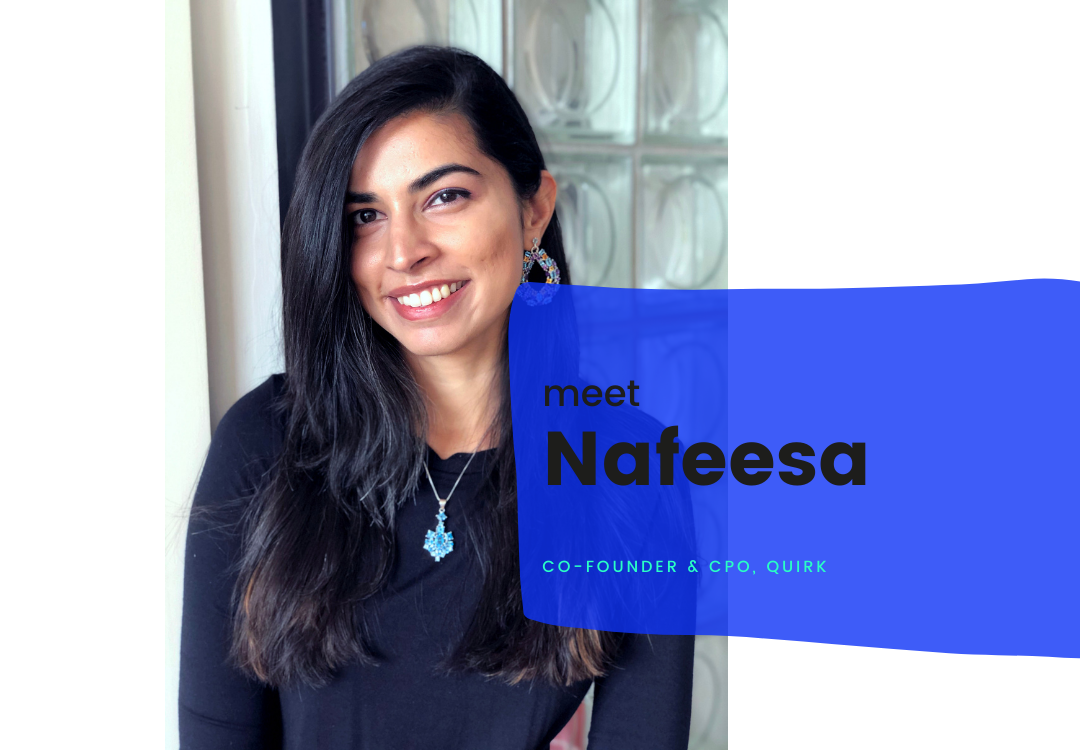 Meet Nafeesa, Co-founder of Quirk