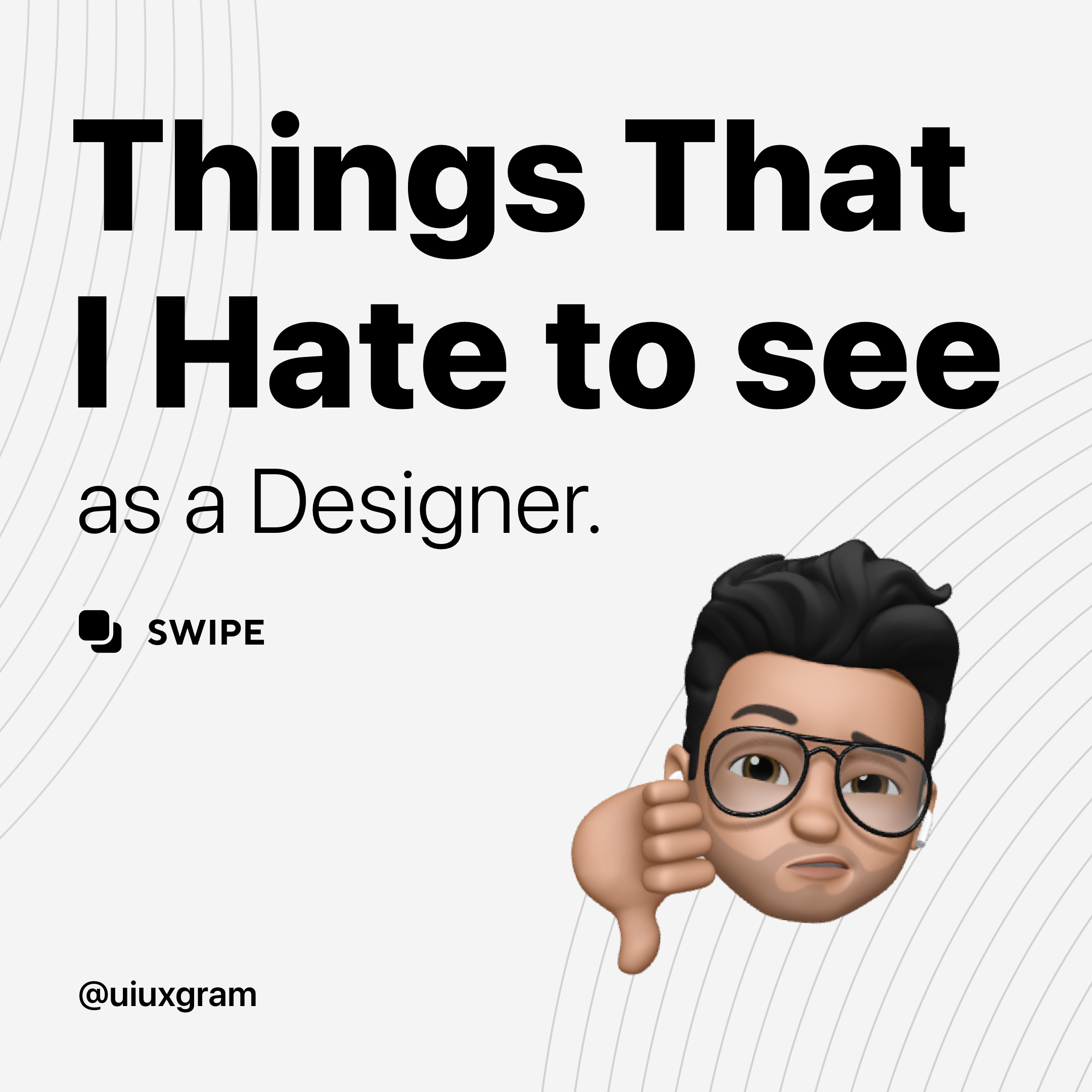 Things that I hate to see as a designer