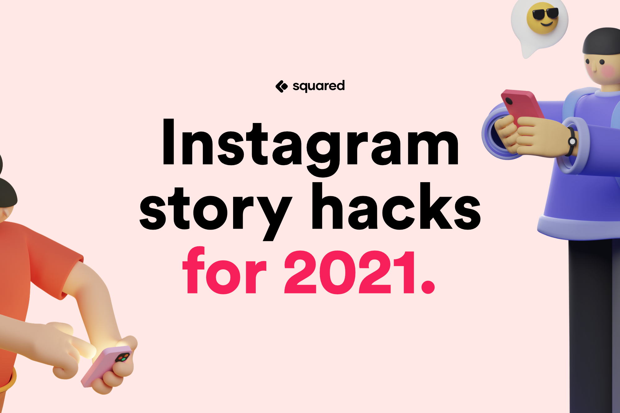 Instagram story hacks to boost your engagement in 2021