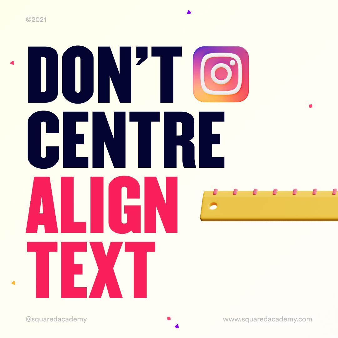 Don't Centre Align Text