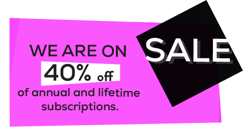 a discount banner. We are on sale 40% off of annual and lifetime subscriptions.