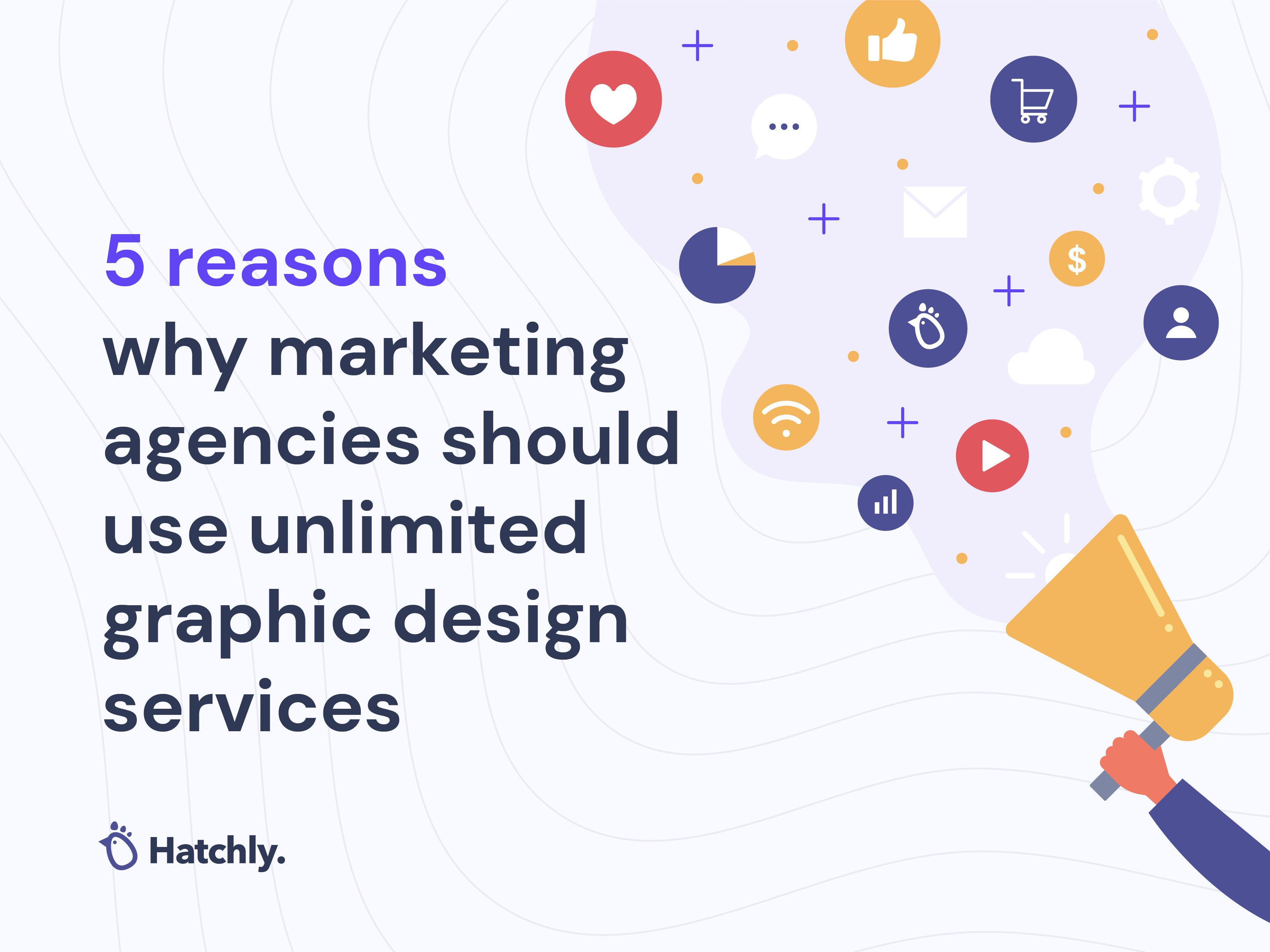 5 reasons why marketing agencies should use unlimited graphic design services 🎨