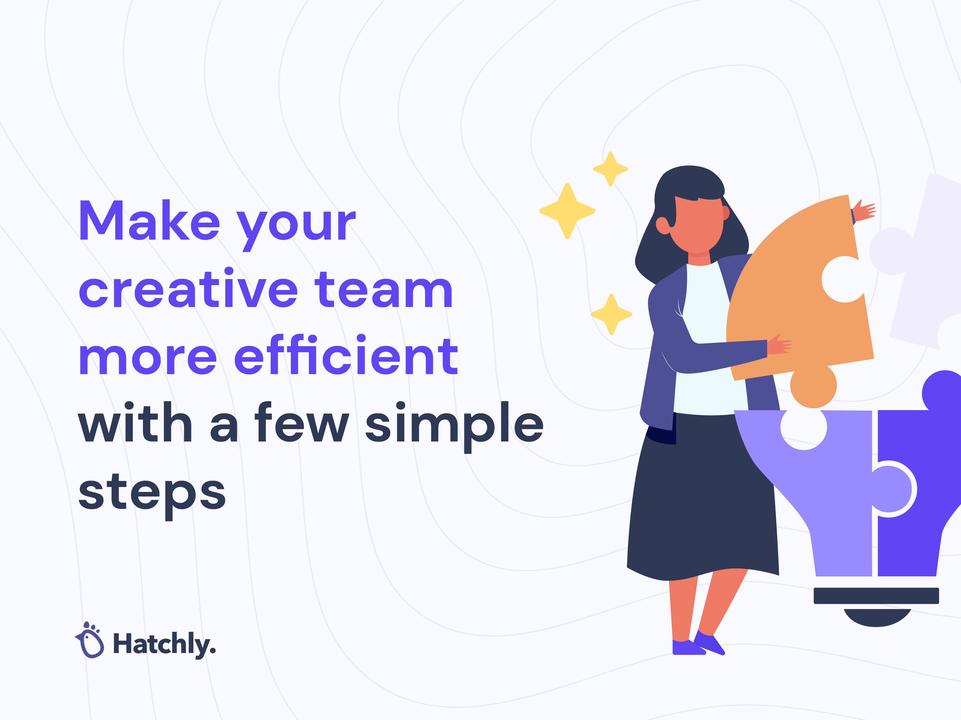 Make your creative team more efficient with a few simple steps