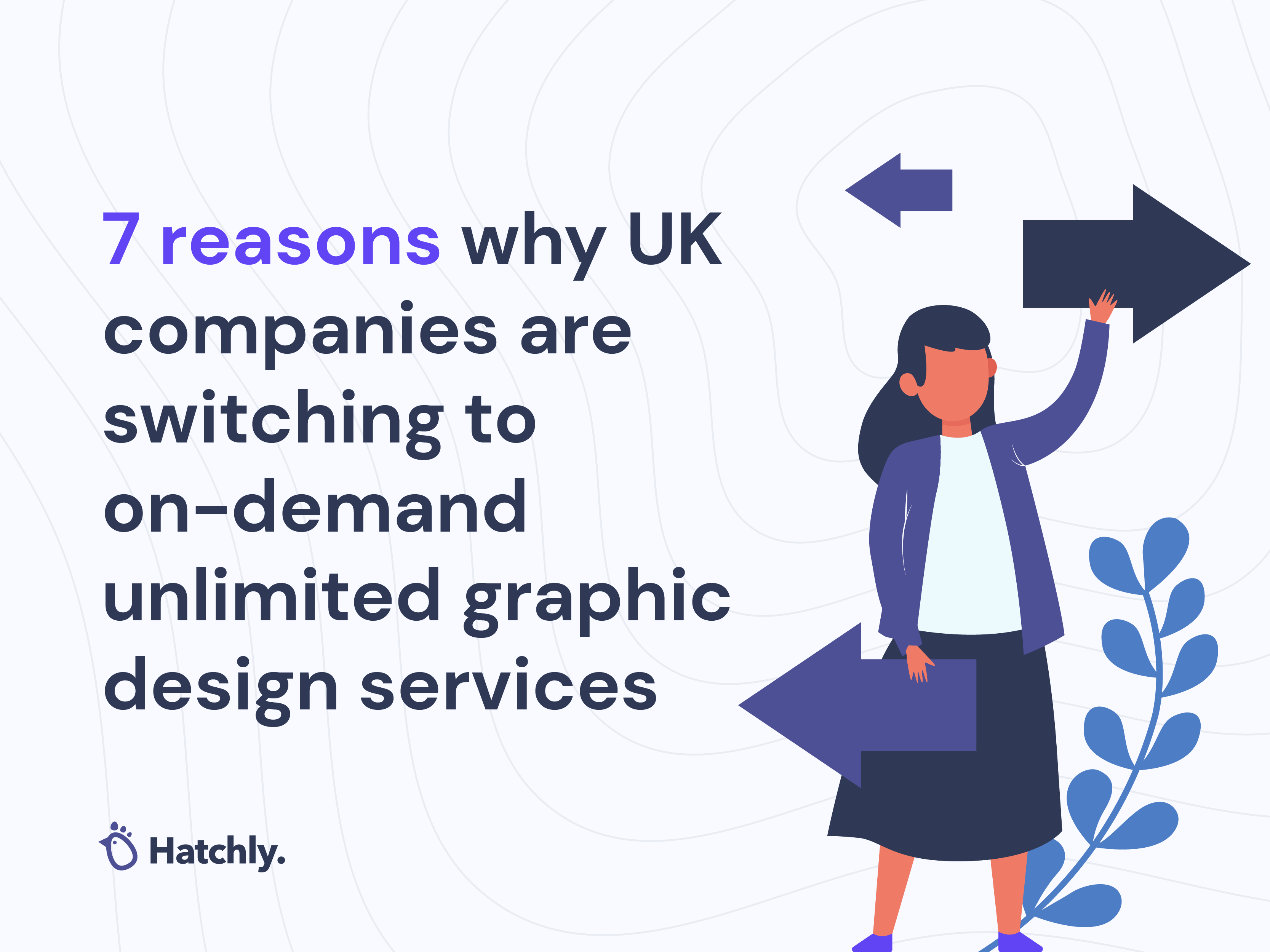7 reasons why UK companies are switching to on-demand unlimited graphic design services