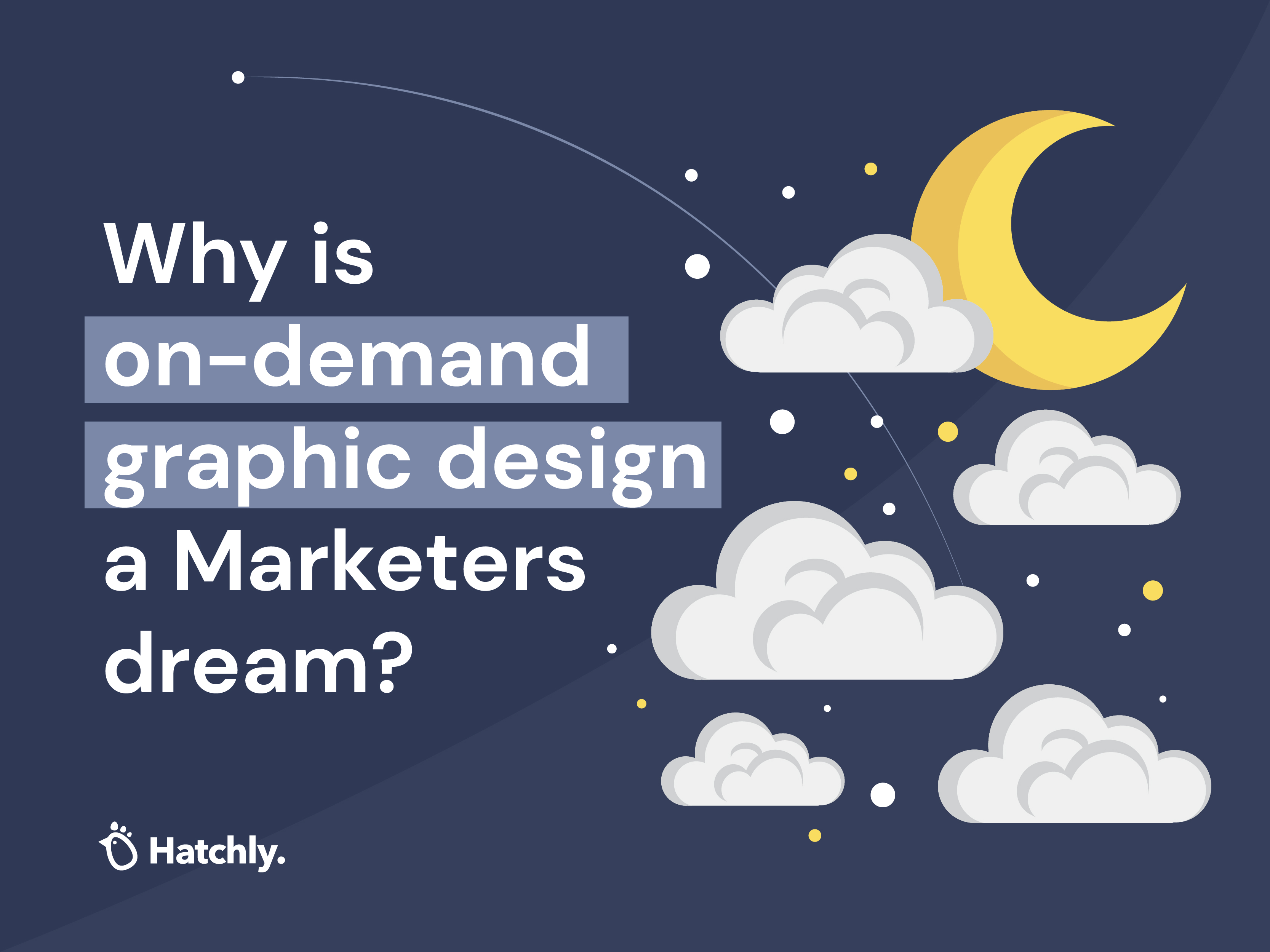 Why is on-demand graphic design a Marketers dream?
