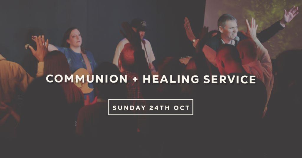 Communion & Healing Service