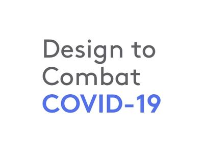 Design to Combat COVID-19
