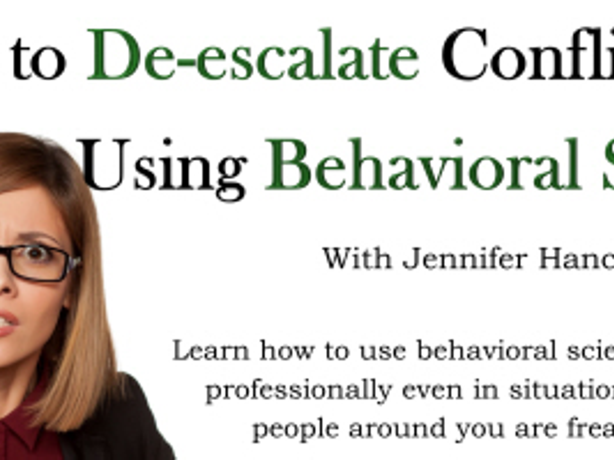 How to De-Escalate Conflict Using Behavioral Science