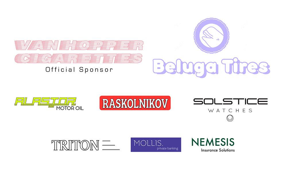 Imaginary sponsors designed by Nina Britschgi: Van Hopper Cigarettes, Beluga Tires, Alastor Motor Oil, Raskolnikov Vodka, Solstice Watches, Triton Investment Management, Mollis private Banking, Nemesis Insurance Solutions